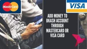 Add Money to bkash account from Mastercard or Visa Card